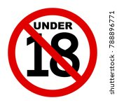 under eighteen sign.prohibition ... | Shutterstock .eps vector #788896771