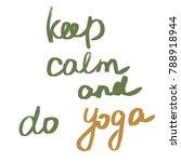 handwritten phrase keep calm...   Shutterstock . vector #788918944