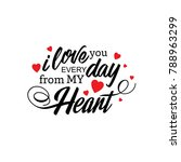 i love you everyday from my... | Shutterstock .eps vector #788963299