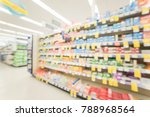 blurred inside drug store in... | Shutterstock . vector #788968564