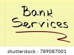 bank services concept  | Shutterstock . vector #789087001