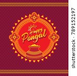 happy pongal background   south ... | Shutterstock .eps vector #789152197