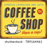 vintage metal sign   coffee... | Shutterstock .eps vector #789164461