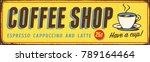 vintage metal sign   coffee... | Shutterstock .eps vector #789164464