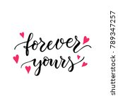 forever yours   hand drawn... | Shutterstock .eps vector #789347257
