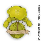 eco friendly. ecology concept... | Shutterstock .eps vector #789388081