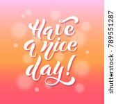 have a nice day. brush... | Shutterstock .eps vector #789551287