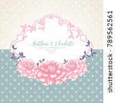 romantic floral greeting card... | Shutterstock .eps vector #789562561