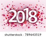 hearts with the text 2018 on... | Shutterstock .eps vector #789643519