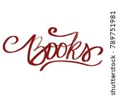handwritten word books | Shutterstock . vector #789751981