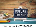 future trends. small wooden... | Shutterstock . vector #789765865