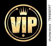 gold round vip grunge style... | Shutterstock .eps vector #789808597