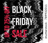 noise glitch black friday sale... | Shutterstock . vector #789932011