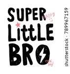 Super Little Bro Slogan Hand...