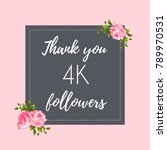 thank you 4k followers social...   Shutterstock .eps vector #789970531