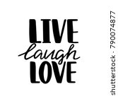 live  laugh  love. hand drawn... | Shutterstock .eps vector #790074877