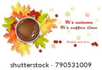 coffee and autumn leaves vector ... | Shutterstock .eps vector #790531009