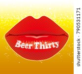message on the lip  beer thirty. | Shutterstock .eps vector #790531171