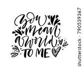 you mean a world to me phrase.... | Shutterstock .eps vector #790539367