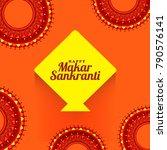 celebrate makar sankranti... | Shutterstock .eps vector #790576141