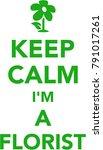 keep calm i am a florist with... | Shutterstock .eps vector #791017261