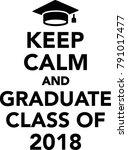 keep calm and graduate class of ... | Shutterstock .eps vector #791017477