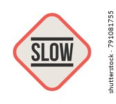 slow  sign  down   Shutterstock .eps vector #791081755