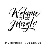 welcome to the jungle phrase.... | Shutterstock .eps vector #791120791