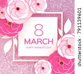 pink white 8 march. happy women'... | Shutterstock .eps vector #791139601