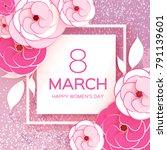 pink white 8 march. happy women'... | Shutterstock .eps vector #791139601