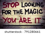stop looking for the magic  you ... | Shutterstock . vector #791280661
