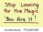 stop looking for the magic  you ... | Shutterstock . vector #791284189