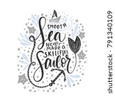 a smooth sea never made a... | Shutterstock .eps vector #791340109