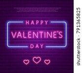 happy valentine's day. neon... | Shutterstock .eps vector #791365825