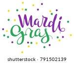 mardi gras handwritten... | Shutterstock .eps vector #791502139