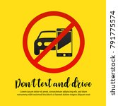 don't text and drive vector... | Shutterstock .eps vector #791775574