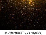 abstract gold bokeh with black... | Shutterstock . vector #791782801