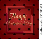 valentine's day greeting card... | Shutterstock .eps vector #791803591