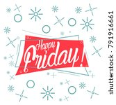 happy friday  beautiful greetng ... | Shutterstock .eps vector #791916661