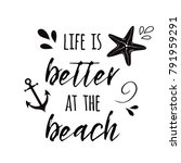 life is better at the beach.... | Shutterstock .eps vector #791959291