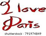 i love paris text sign... | Shutterstock .eps vector #791974849