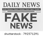 daily newspaper with fake news... | Shutterstock . vector #792571291