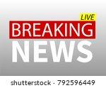 breaking news  world news  tv...   Shutterstock .eps vector #792596449