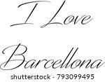 i love barcellona text sign...   Shutterstock .eps vector #793099495