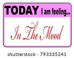 today i am feeling in the mood... | Shutterstock .eps vector #793335241