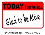 today i am feeling glad to be... | Shutterstock .eps vector #793337479
