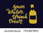 sign save water drink beer and... | Shutterstock .eps vector #793387891