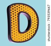 letter d. pop art font. 3d font ... | Shutterstock . vector #793539667