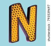 letter n. pop art font. 3d font ... | Shutterstock . vector #793539697