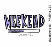 weekend loading word vector... | Shutterstock .eps vector #793546234